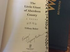 The Little Giant of Aberdeen County.  Tiffany Baker.  Signed 1st HC  GC 2009