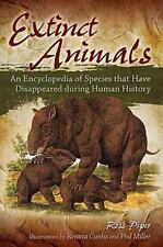 Extinct Animals: An Encyclopedia of Species that Have Disappeared duri-ExLibrary