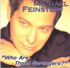 Who Are These Strangers? by Feinstein, Michael