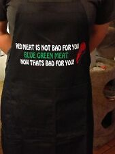 """Red Meat is not bad for you""  Black Apron for your Cook / Griller / or Chef"
