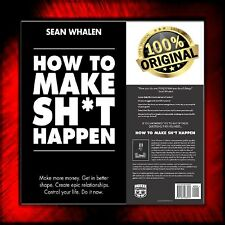 How to Make Sh*t Happen Make more money get in better shape Original Brand New!