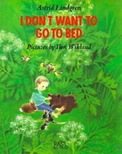 I Don't Want to Go to Bed by Lindgren, Astrid