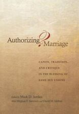 Authorizing Marriage?: Canon, Tradition, and Critique in the Blessing of Same-Se