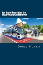 Bus Rapid Transit for the 21st Century (2nd Edition) by Donal Murray (2014,...
