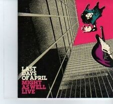 (DF425) Last Days Of April, Might as well live - 2007 DJ CD