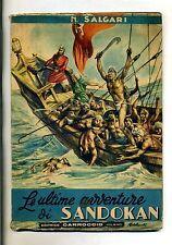 Nadir Salgari # LE ULTIME AVVENTURE DI SANDOKAN # Carroccio Edizioni 1947