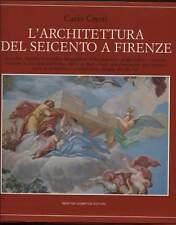 ARCHITETTURA DEL SEICENTO A FIRENZE Medici Carlo Cresti Newton Compton Ed. 1990
