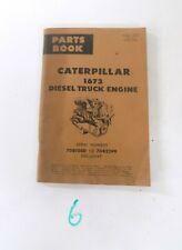 Caterpillar 1673 Diesel Truck Engine Parts Book FORM 35732