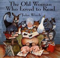The Old Woman Who Loved to Read by Winch, John