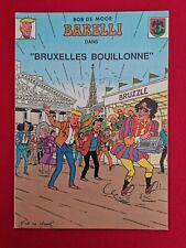 582. BARELLI .PUB. BRUXELLES BOUILLONNE inédit de 1990 - BOB DE MOOR - TBE+