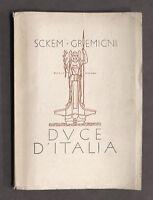 Ventennio Sckem Gremigni - Duce d'Italia - 1^ ed. 1927 - Illustrazioni Soresina