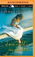 If You Could See What I See by Cathy Lamb (2014, MP3 CD, Unabridged)