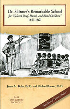 """Dr. Skinner's Remarkable School for """"Colored Deaf, Dumb, and Blind Children,""""..."""
