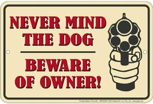 Never mind the dog, Beware of Owner funny metal sign 305mm x 205mm (sf)