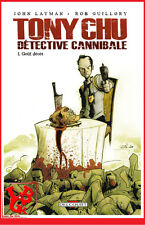 Tony Chu, Detective Cannibale T.1 ; Gout Deces - John Layman ; Ray Guillory