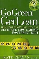 Go Green Get Lean : Trim Your Waistline with the Ultimate Low-Carbon...
