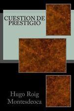Cuestion de Prestigio : Tercera Edición by Hugo Montesdeoca (2016, Paperback)