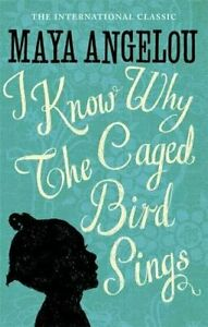 I Know Why The Caged Bird Sings: The internatio... by Angelou, Dr Maya Paperback