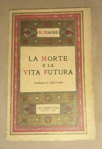 La morte e la vita futura - Maurizio Magre - Laterza, 1933