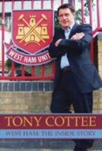 Tony Cottee: West Ham: The Inside Story by Cottee, Tony Book The Cheap Fast Free
