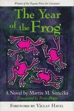 Pegasus Prize for Literature: The Year of the Frog : A Novel by Martin M. Simeck