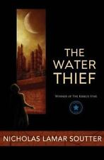 The Water Thief by Nicholas Soutter (2012, Paperback)