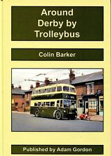 More details for around derby by trolleybus, colin barker, adam gordon 2019 isbn 9781910654217