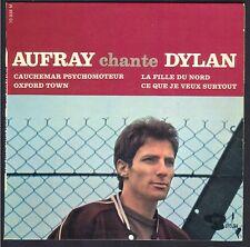 HUGUES AUFRAY CHANTE DYLAN CAUCHEMAR PSYCHOMOTEUR 45T EP BIEM BARCLAY 70.938