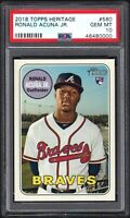 2018 Topps Heritage #580 RONALD ACUNA JR. RC Atlanta Braves PSA 10 GEM MINT