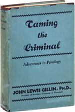 Gillin TAMING THE CRIMINAL 1st ed in DJ 1931 VG+ condition [Penology history]
