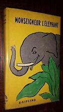 MONSEIGNEUR L'ELEPHANT & AUTRES CONTES - R. Kipling 1950 - Ill. M. Van Moppès
