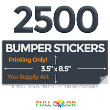 2500 Custom Quality Vinyl BUMPER STICKERS; PRINT Only+ FREE Shipping (3.5 x 8.5)