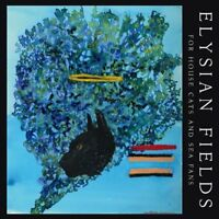 Elysian Fields - For House Cats And Sea Fans [CD]