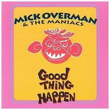 Good Thing Happen, Mick Overman & The Maniacs, New
