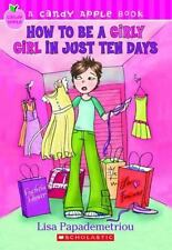 How to Be a Girly Girl in Just Ten Days (Candy Apple), Papademetriou, Lisa, Good