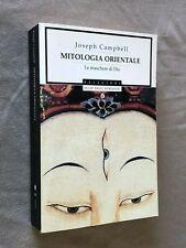 Joseph Campbell - MITOLOGIA ORIENTALE, LE MASCHERE DI DIO - Oscar Mondadori