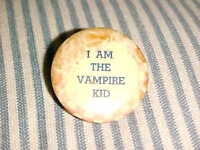 VINTAGE, I AM THE VAMPIRE KID, VINTAGE COMIC PIN BACK BUTTON
