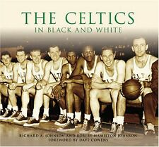 The Celtics in Black and White (MA) (Images of Sports) by Richard A. John