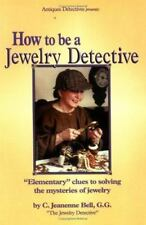 How to Be a Jewelry Detective : Elementary Clues to Solving the Mysteries of Jew