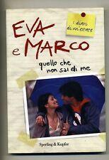 Eva & Marco # QUELLO CHE NON SAI DI ME # Sperling & Kupfer 2008 # 1A ED.