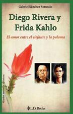 Diego Rivera y Frida Kahlo : El Amor Entre el Elefante y la Paloma: By Sanche...