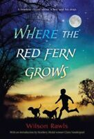 Where the Red Fern Grows : The Story of Two Dogs and a Boy, Paperback by Rawl...
