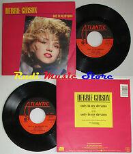 LP 45 7'' DEBBIE GIBSON Only in my dreams 1986 italy ATLANTIC 78 93227 *mc dvd