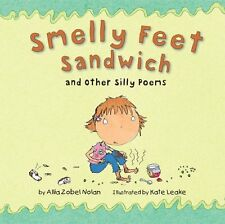 Smelly Feet Sandwich: And Other Silly Poems