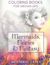 Mermaids, Fairies & Fantasy : Coloring Books for Grown-ups, Adults, Paperback...