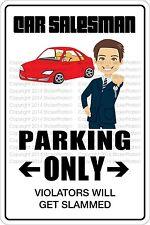 """Metal Sign Car Salesman Parking Only 8"""" x 12"""" Aluminum NS 310"""