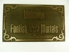 Haunted Mansion Magic Kingdom Welcome Foolish Mortals inspired sign