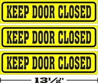 "(3¼""x13½"")  LOT OF 3 GLOSSY STICKERS KEEP DOOR CLOSED, FOR INDOOR OR OUTDOOR USE"
