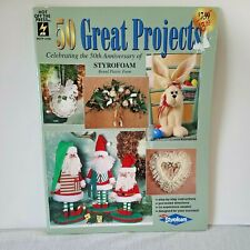 50 Great Projects Using Styrofoam Brand Plastic Foam Step-by-Step 1998 Paperback