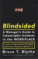 Blindsided: A Managers Guide to Catastrophic Inci